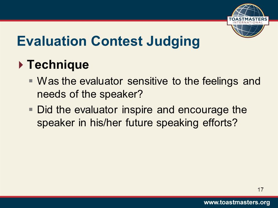 Evaluation Contest Judging  Technique  Was the evaluator sensitive to the feelings and needs of the speaker.