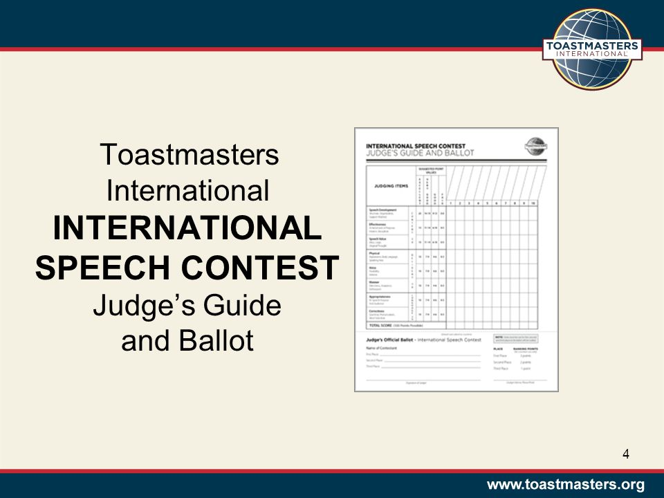 Toastmasters International INTERNATIONAL SPEECH CONTEST Judge's Guide and Ballot 4