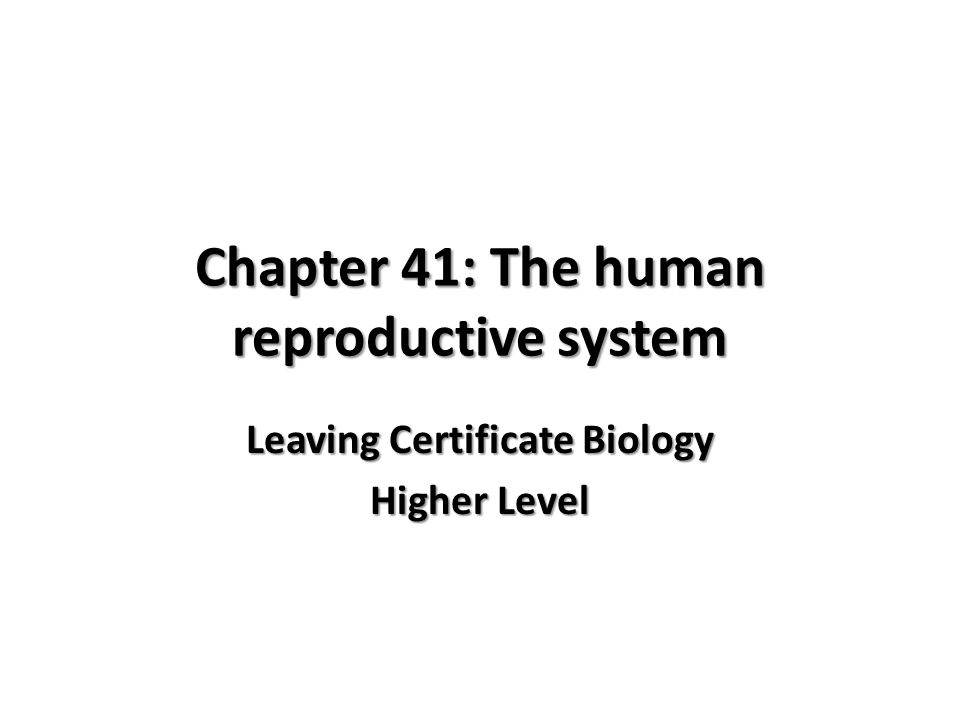 Chapter 41: The human reproductive system Leaving Certificate Biology Higher Level
