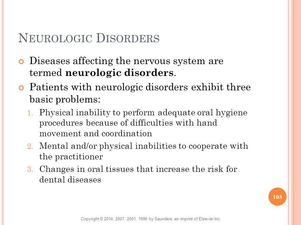 N EUROLOGIC D ISORDERS Diseases affecting the nervous system are termed neurologic disorders. Patients with neurologic disorders exhibit three basic p