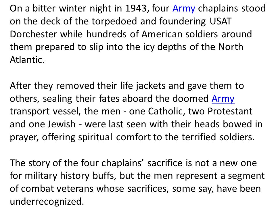 On a bitter winter night in 1943, four Army chaplains stood on the deck of the torpedoed and foundering USAT Dorchester while hundreds of American sol