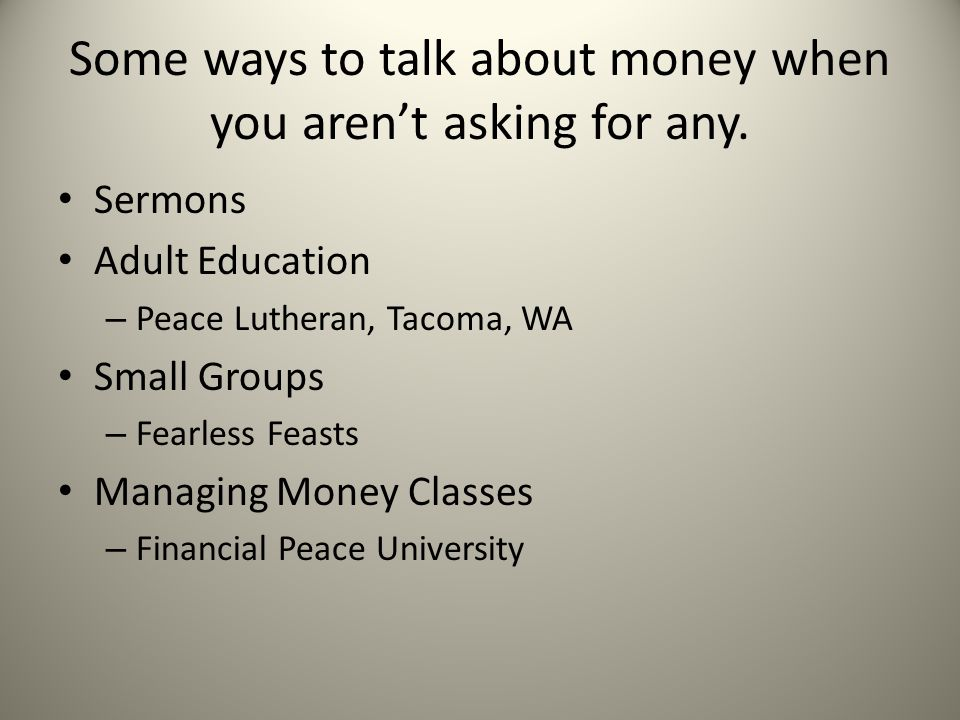 Some ways to talk about money when you aren't asking for any.