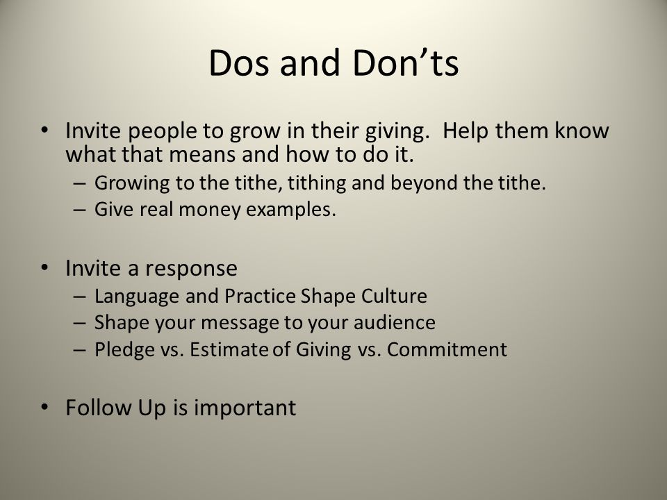 Dos and Don'ts Invite people to grow in their giving.