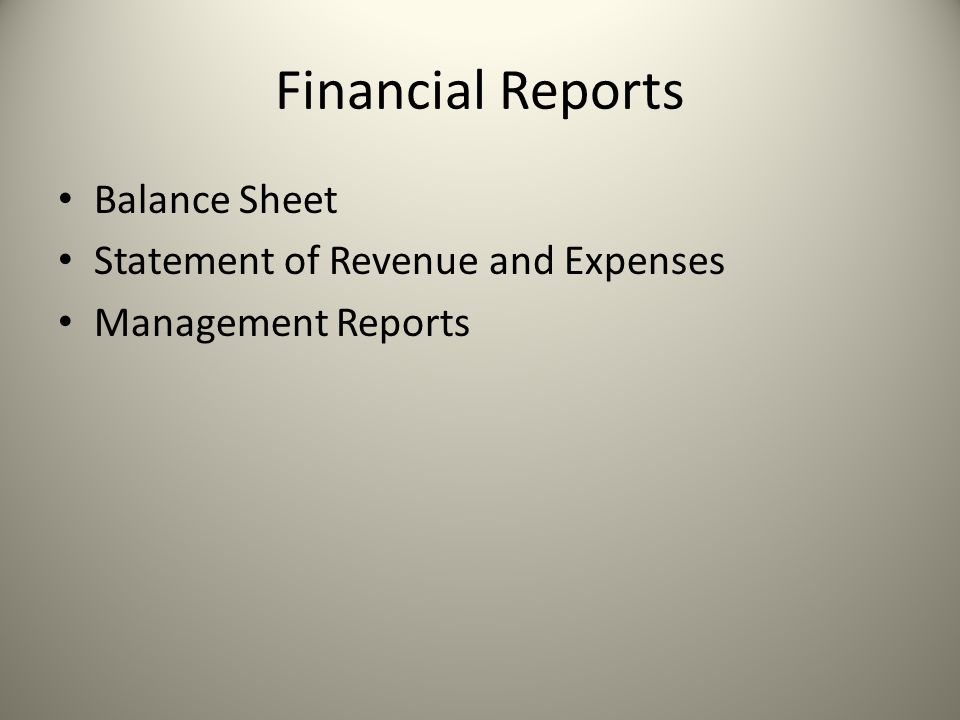 Financial Reports Balance Sheet Statement of Revenue and Expenses Management Reports