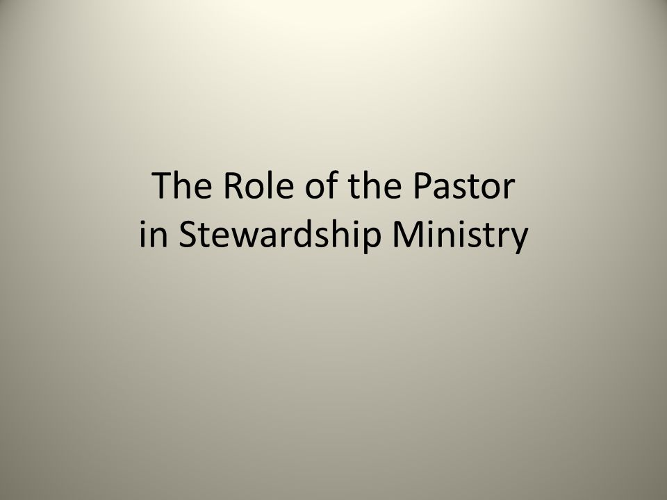 The Role of the Pastor in Stewardship Ministry