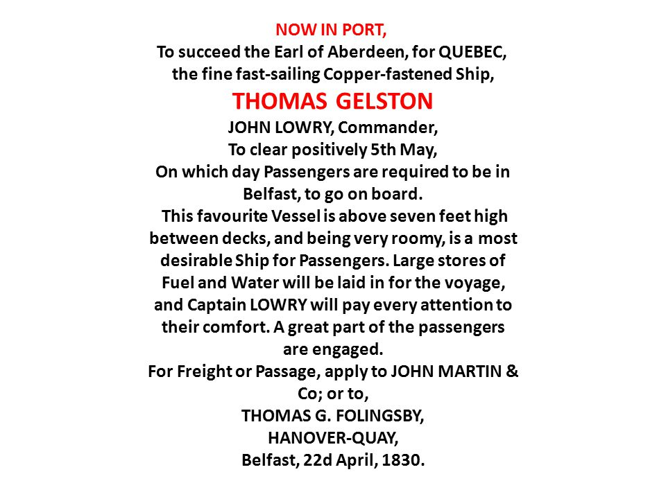 NOW IN PORT, To succeed the Earl of Aberdeen, for QUEBEC, the fine fast-sailing Copper-fastened Ship, THOMAS GELSTON JOHN LOWRY, Commander, To clear p