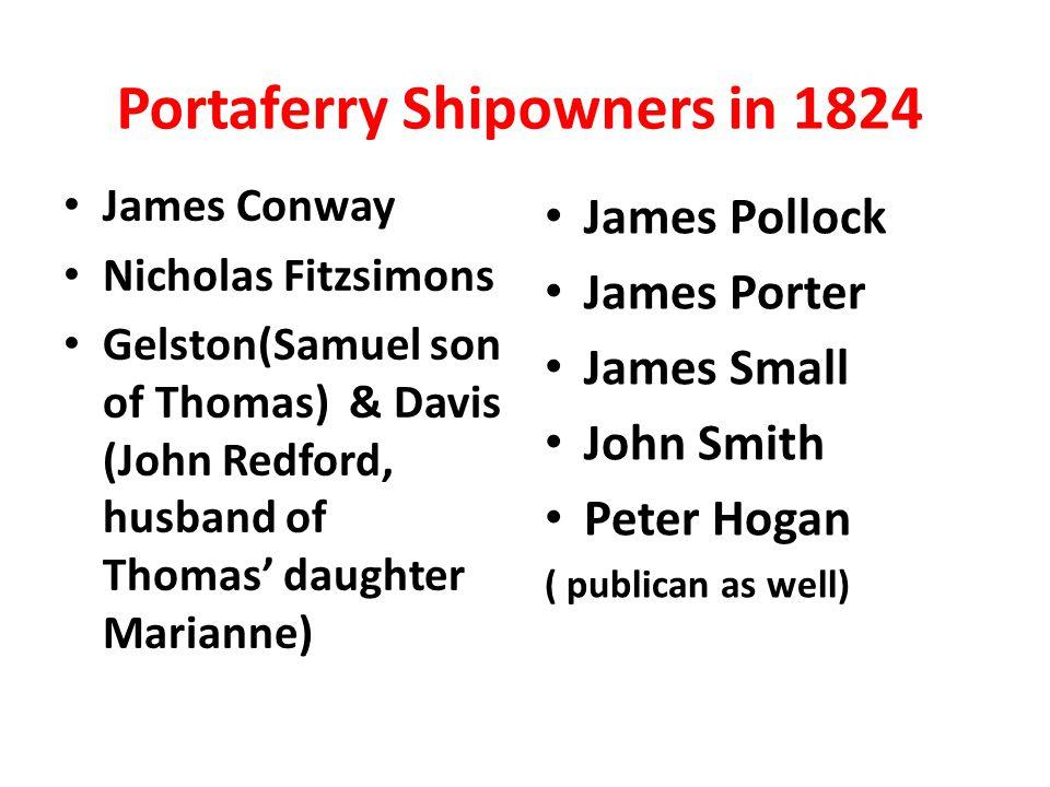 James Conway Nicholas Fitzsimons Gelston(Samuel son of Thomas) & Davis (John Redford, husband of Thomas' daughter Marianne) James Pollock James Porter
