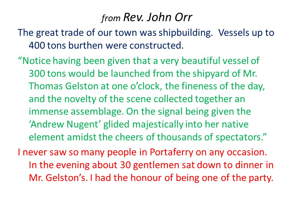 """from Rev. John Orr The great trade of our town was shipbuilding. Vessels up to 400 tons burthen were constructed. """"Notice having been given that a ver"""