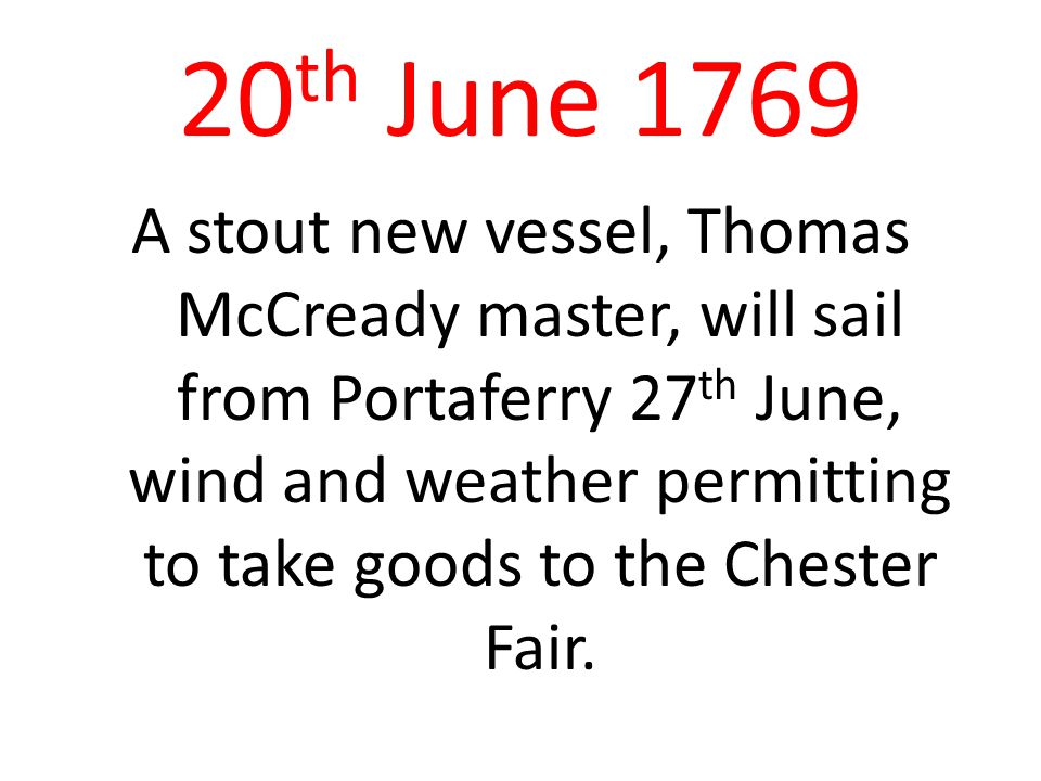 Emigration April 1775 – The 'RODGERS', a new brig of 200 tons sailed from Portaferry and landed all passengers safely in Baltimore.