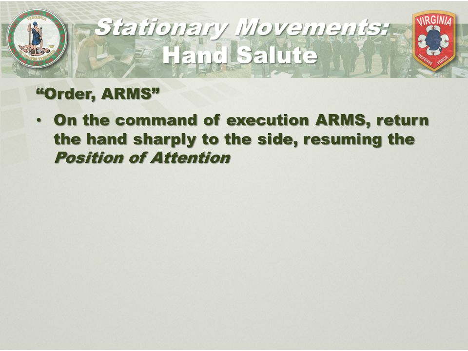 """""""Order, ARMS"""" On the command of execution ARMS, return the hand sharply to the side, resuming the Position of Attention On the command of execution AR"""
