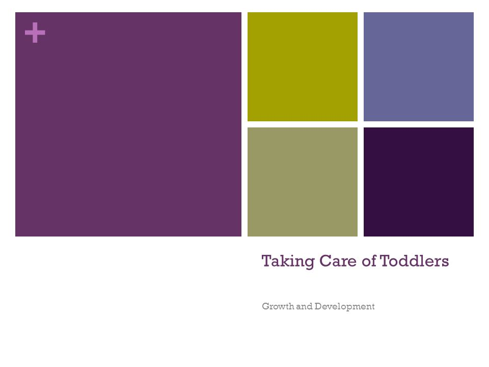 + Taking Care of Toddlers Growth and Development