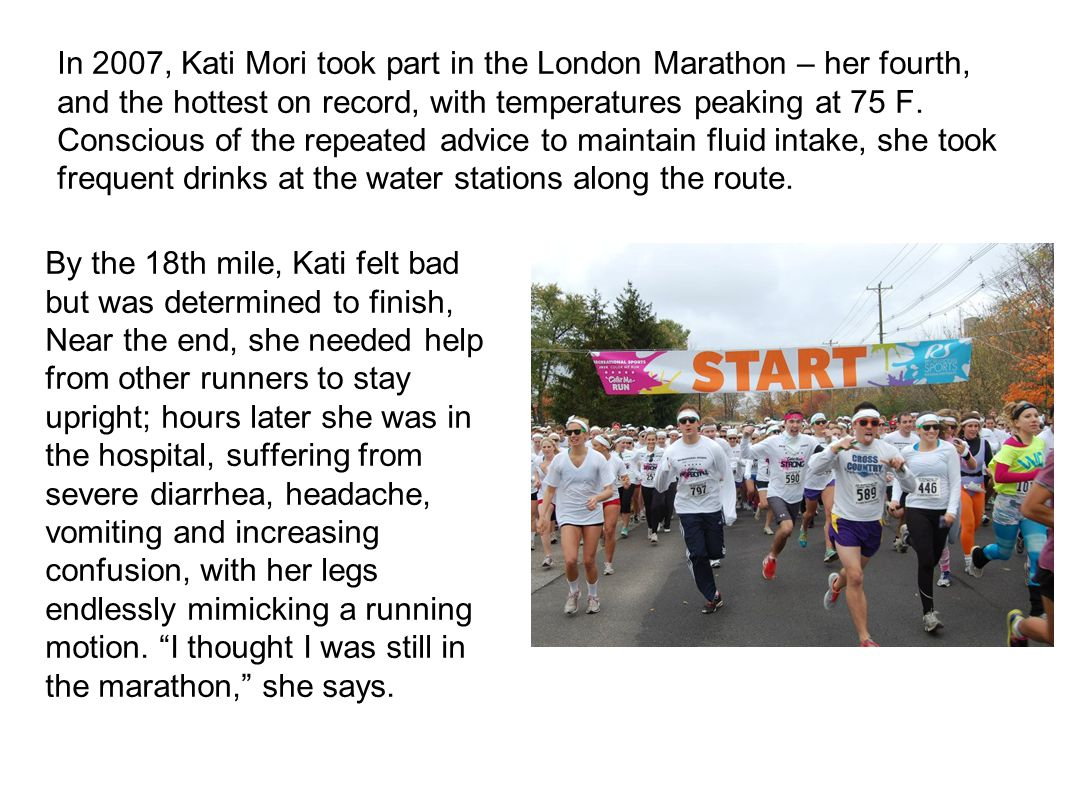 In 2007, Kati Mori took part in the London Marathon – her fourth, and the hottest on record, with temperatures peaking at 75 F. Conscious of the repea