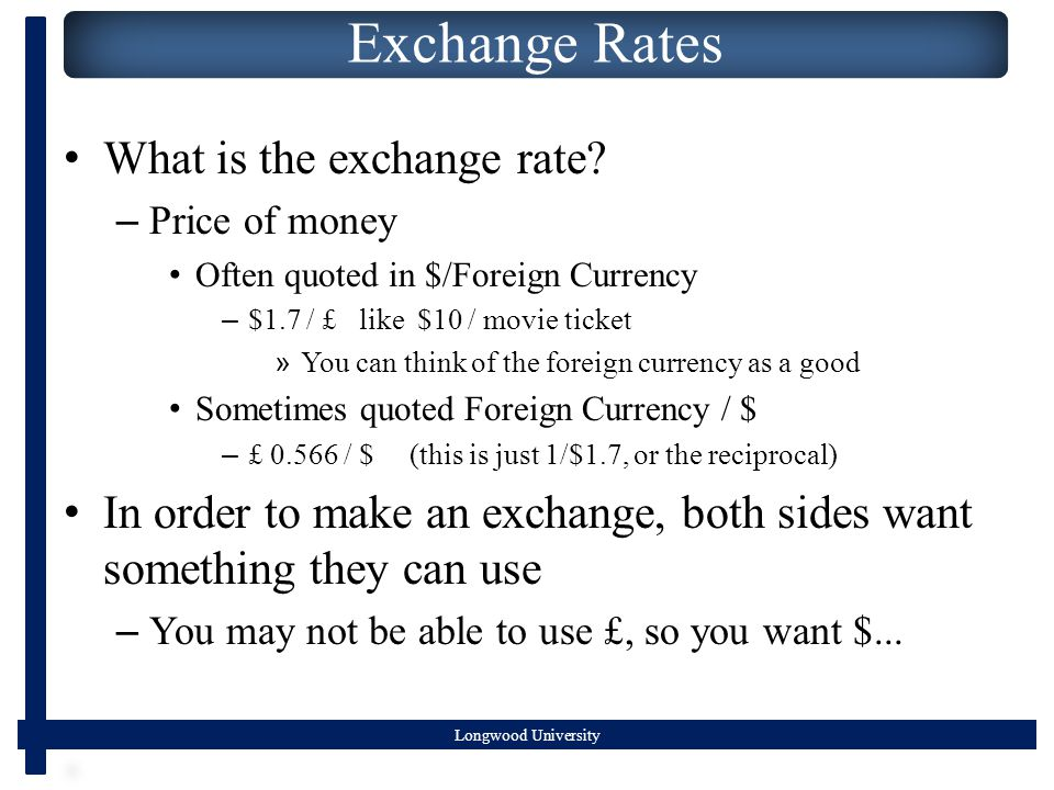 Longwood University Exchange Rates What is the exchange rate.