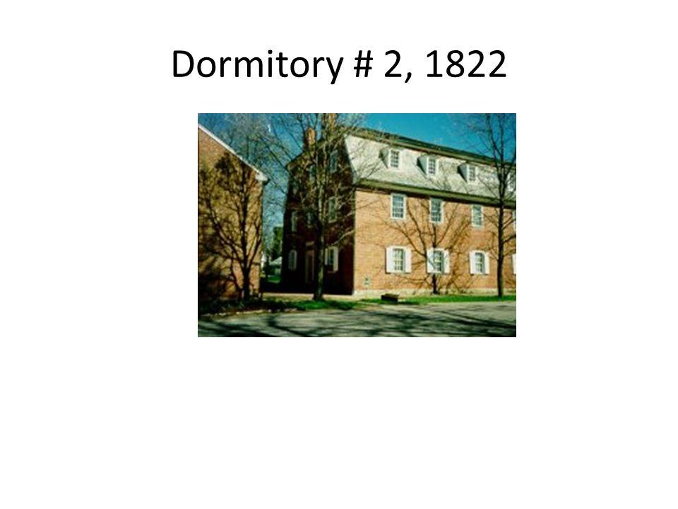 Dormitory # 2, 1822
