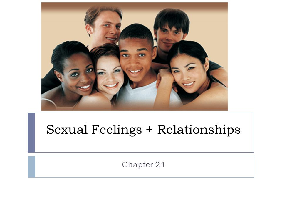 Sexual Feelings + Relationships Chapter 24