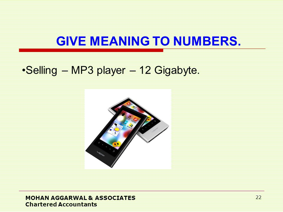 MOHAN AGGARWAL & ASSOCIATES Chartered Accountants 22 GIVE MEANING TO NUMBERS.