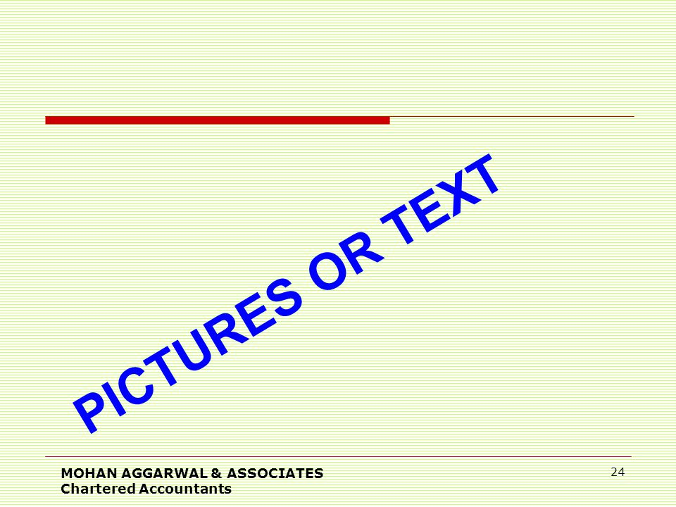 PICTURES OR TEXT MOHAN AGGARWAL & ASSOCIATES Chartered Accountants 24