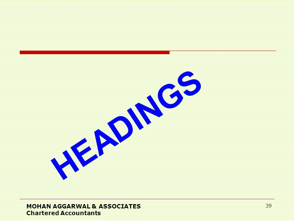 HEADINGS MOHAN AGGARWAL & ASSOCIATES Chartered Accountants 39