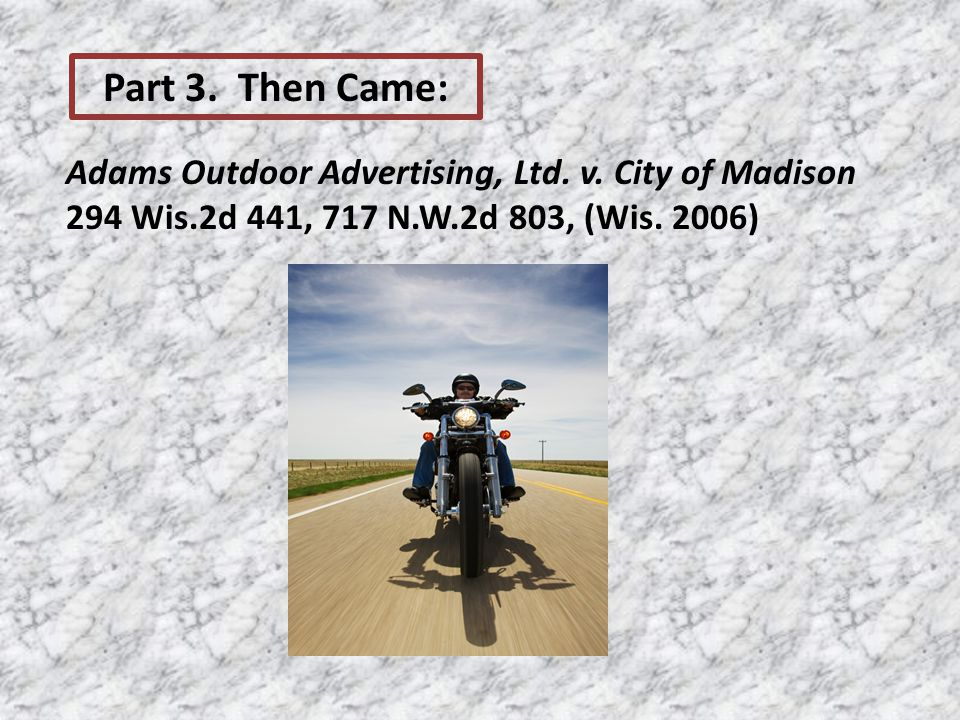 Adams Outdoor Advertising, Ltd. v. City of Madison 294 Wis.2d 441, 717 N.W.2d 803, (Wis.