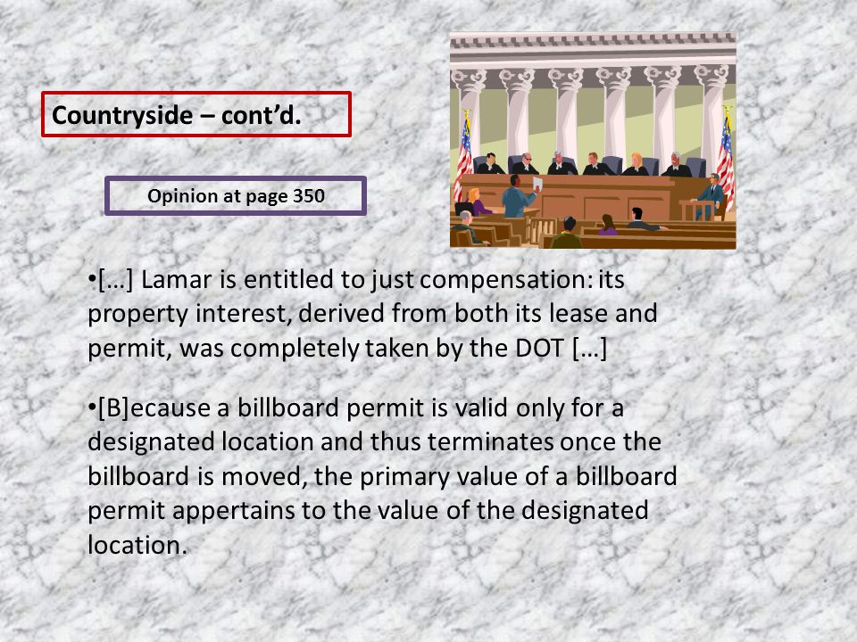 […] Lamar is entitled to just compensation: its property interest, derived from both its lease and permit, was completely taken by the DOT […] [B]ecause a billboard permit is valid only for a designated location and thus terminates once the billboard is moved, the primary value of a billboard permit appertains to the value of the designated location.
