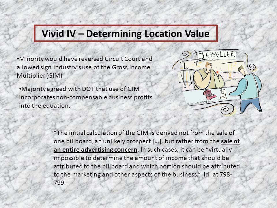 Vivid IV – Determining Location Value Minority would have reversed Circuit Court and allowed sign industry's use of the Gross Income Multiplier (GIM)