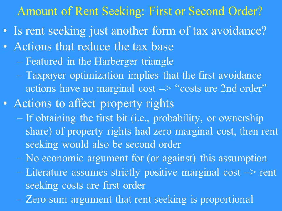 Amount of Rent Seeking: First or Second Order. Is rent seeking just another form of tax avoidance.