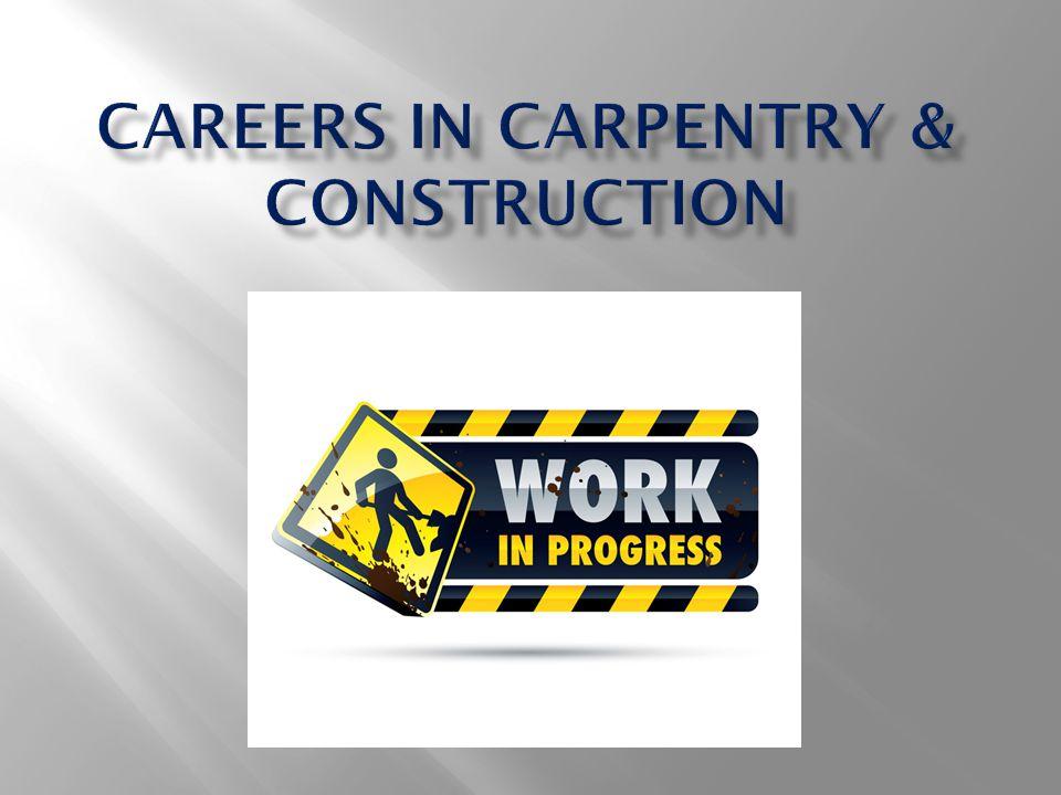 Construction Laborer Carpenters Helper Rough Carpenter Construction Carpenter Cabinetmaker/Bench Carpenter