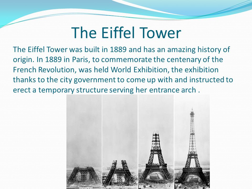 The Eiffel Tower was built in 1889 and has an amazing history of origin.