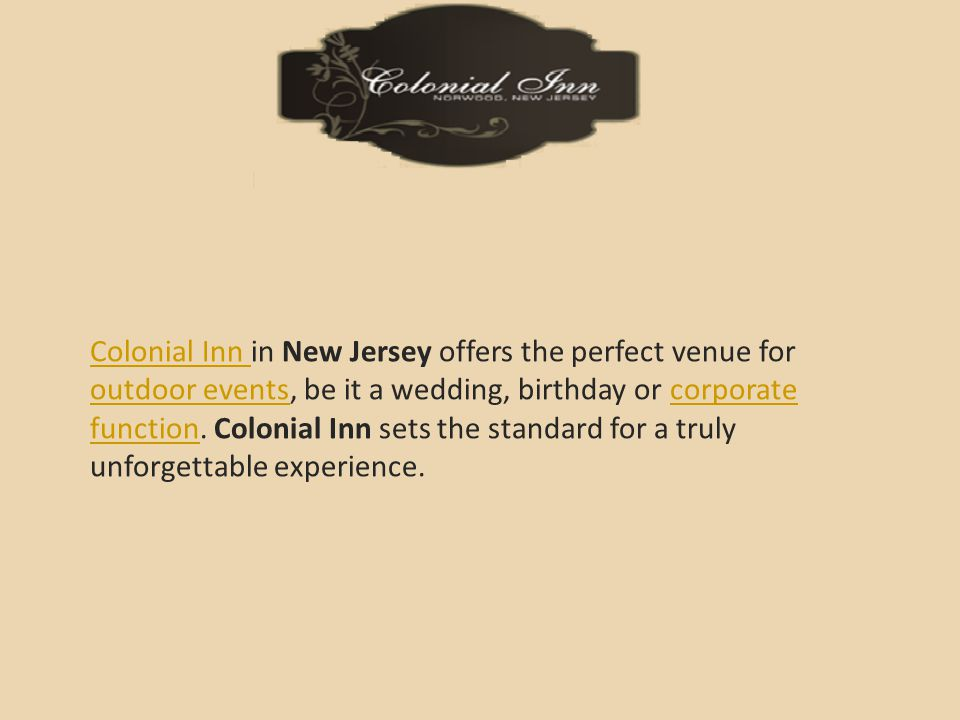 Colonial Inn Colonial Inn in New Jersey offers the perfect venue for outdoor events, be it a wedding, birthday or corporate function.