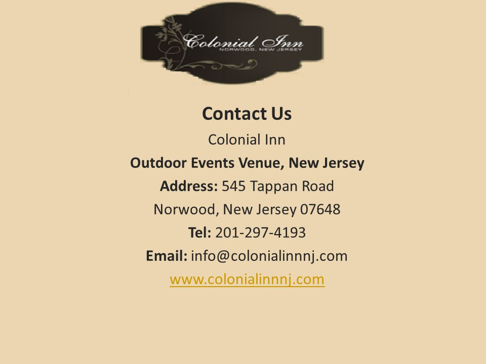 Contact Us Colonial Inn Outdoor Events Venue, New Jersey Address: 545 Tappan Road Norwood, New Jersey 07648 Tel: 201-297-4193 Email: info@colonialinnnj.com www.colonialinnnj.com