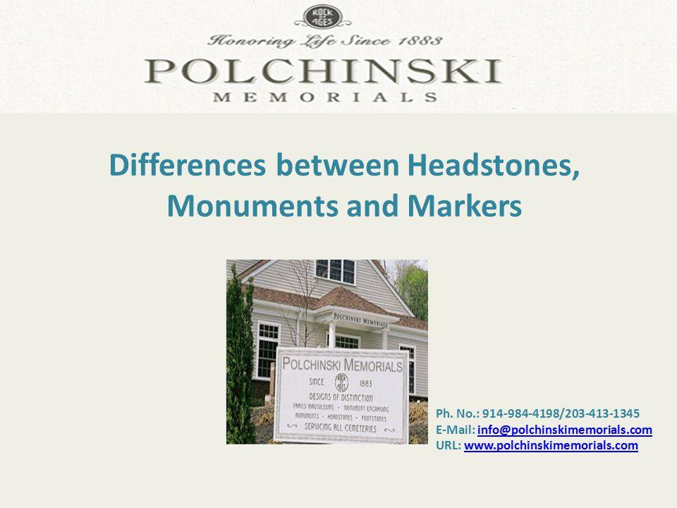 Ph. No.: 914-984-4198/203-413-1345 E-Mail: info@polchinskimemorials.cominfo@polchinskimemorials.com URL: www.polchinskimemorials.comwww.polchinskimemo