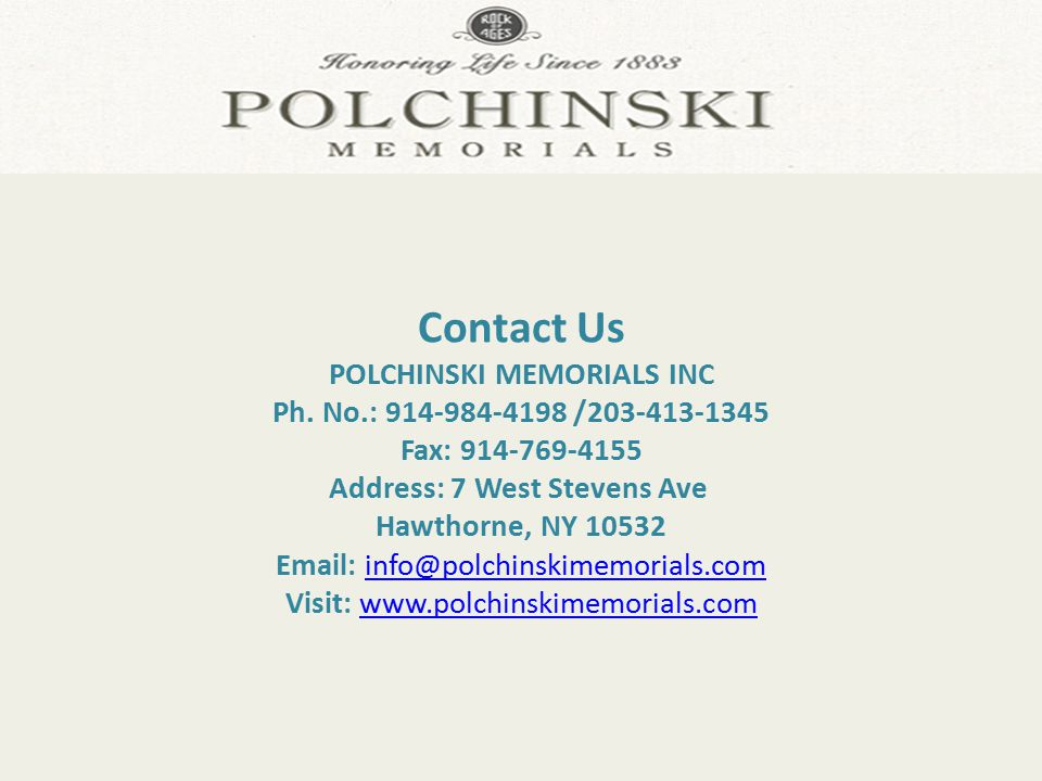 Contact Us POLCHINSKI MEMORIALS INC Ph.