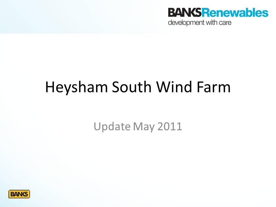 Heysham South Wind Farm Update May 2011