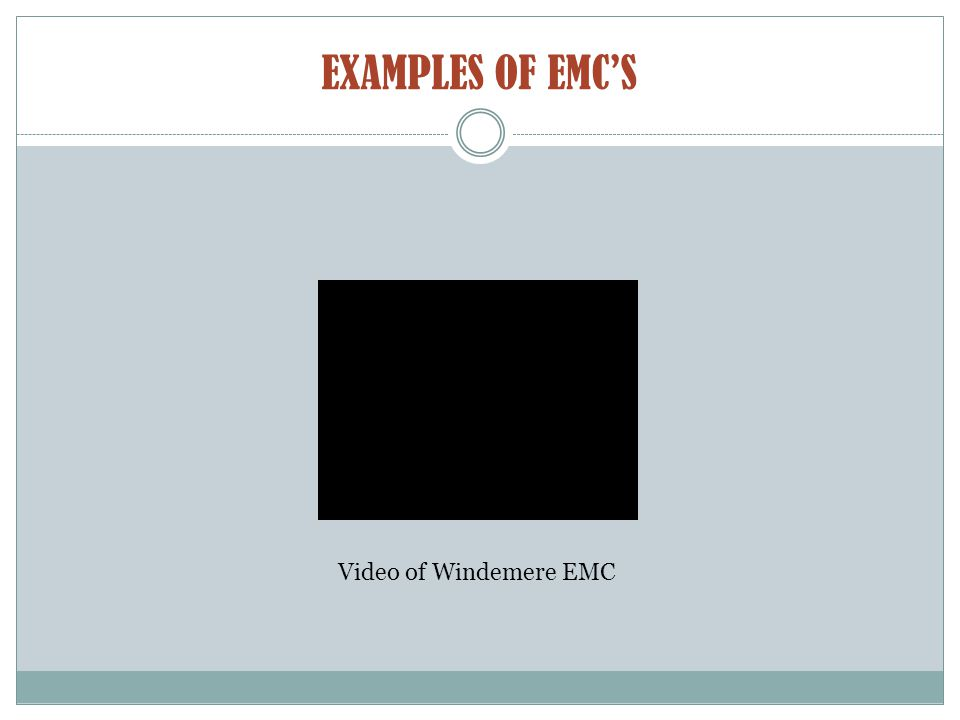 EXAMPLES OF EMC'S Video of Windemere EMC
