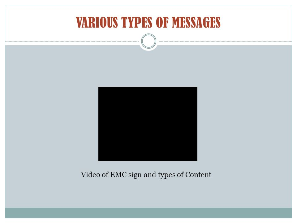 VARIOUS TYPES OF MESSAGES Video of EMC sign and types of Content