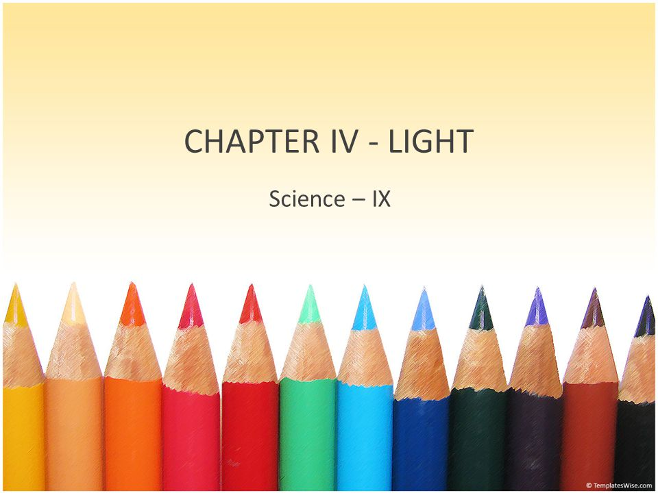 CHAPTER IV - LIGHT Science – IX