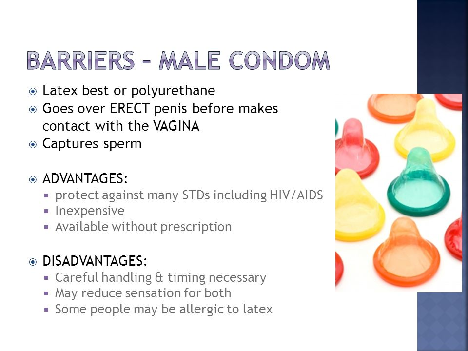  REMEMBER:  Check expiry date  Check packet is not damaged  Use ONLY water based lubricants  Do not use OIL based lubricants  Keep condoms in dry cool place  Do not flush down toilet  Leave space for sperm in the tip (but no air bubbles)  Air bubbles can cause the condom to tear  USE a new condom for every NEW round!!!