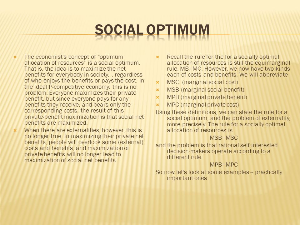  The economist s concept of optimum allocation of resources is a social optimum.
