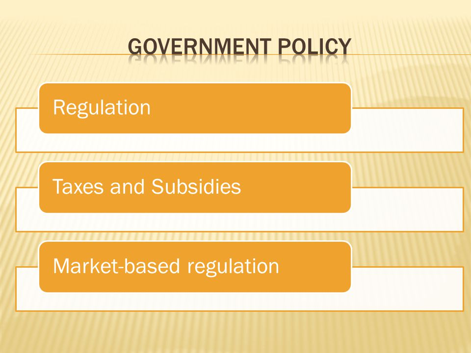 RegulationTaxes and SubsidiesMarket-based regulation