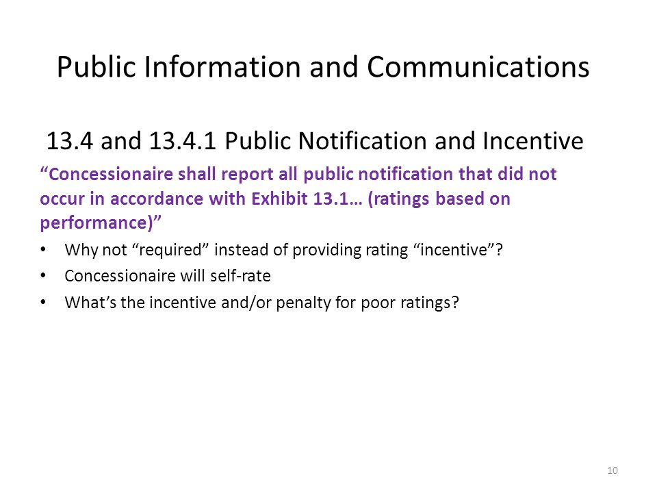 "Public Information and Communications 13.4 and 13.4.1 Public Notification and Incentive ""Concessionaire shall report all public notification that did"