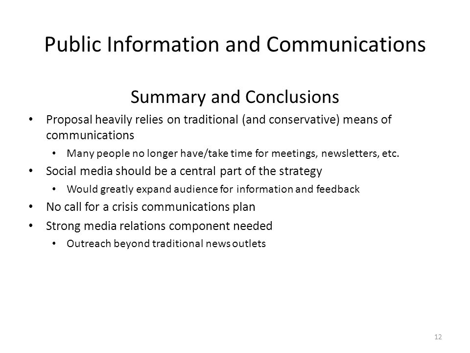 Public Information and Communications Summary and Conclusions Proposal heavily relies on traditional (and conservative) means of communications Many p