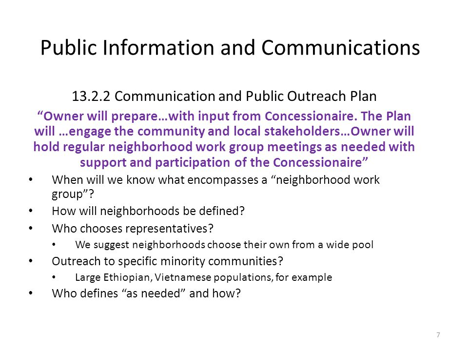 Public Information and Communications 13.2.2 Communication and Public Outreach Plan Owner will prepare…with input from Concessionaire.