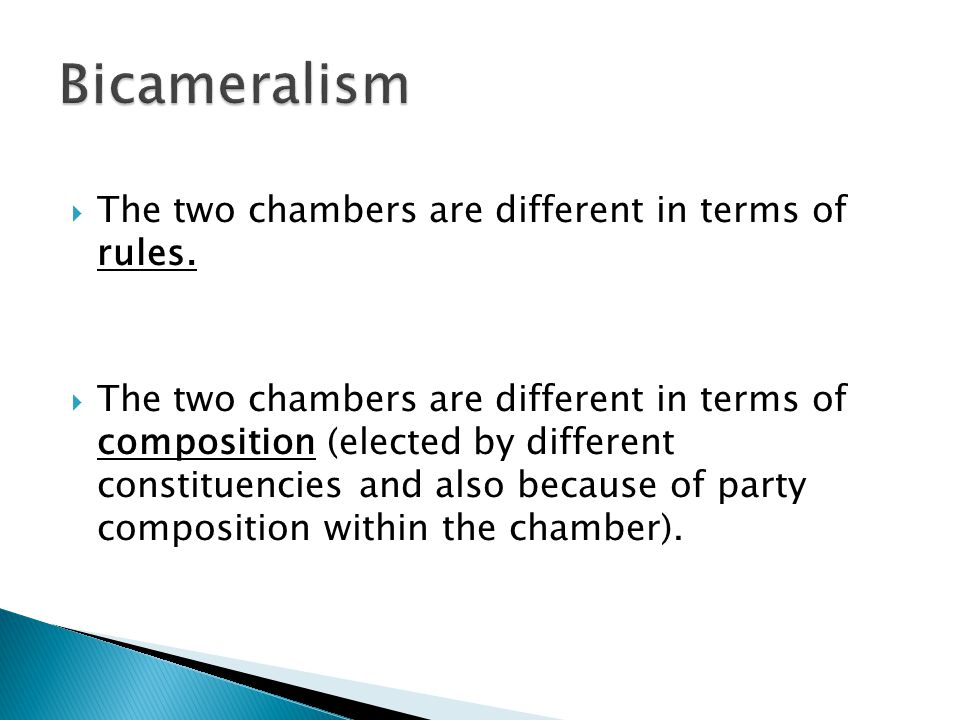  The two chambers are different in terms of rules.