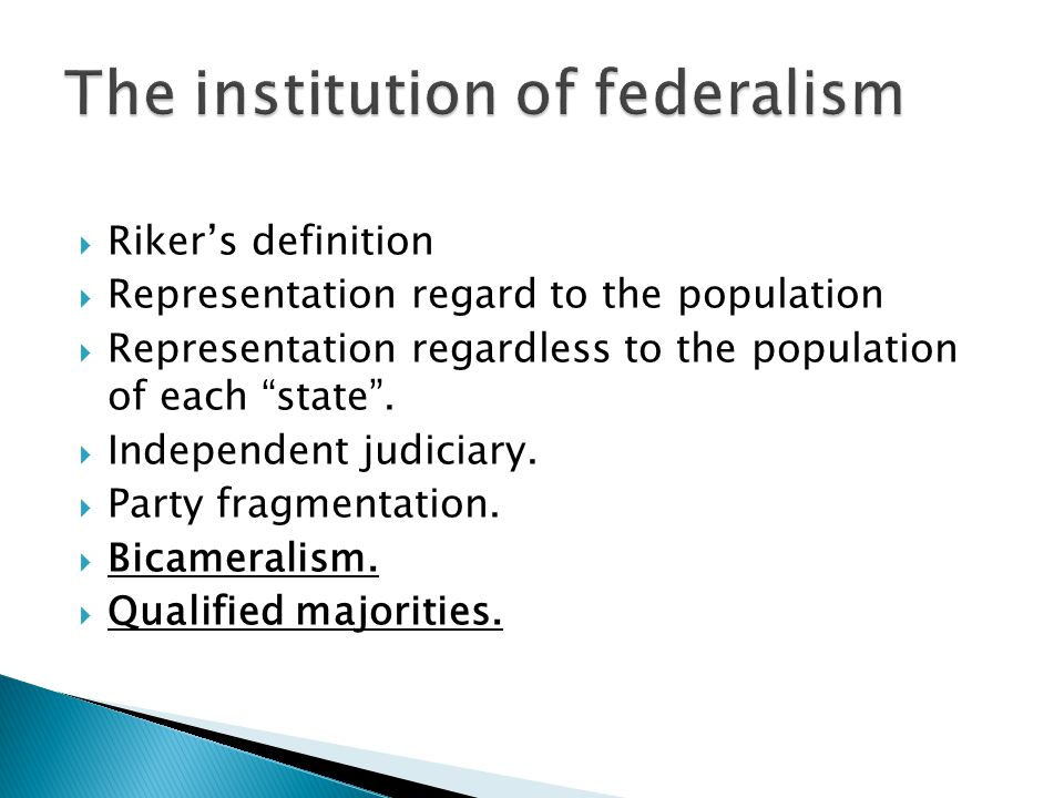  Riker's definition  Representation regard to the population  Representation regardless to the population of each state .