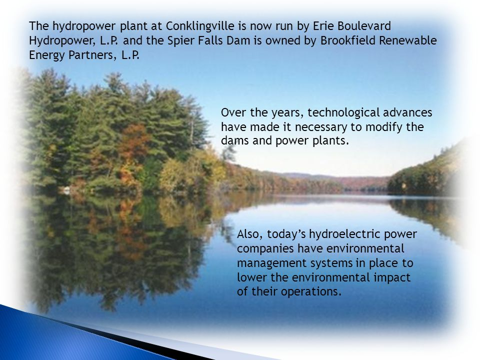 The hydropower plant at Conklingville is now run by Erie Boulevard Hydropower, L.P.
