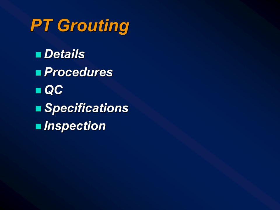 PT Grouting n Details n Procedures n QC n Specifications n Inspection