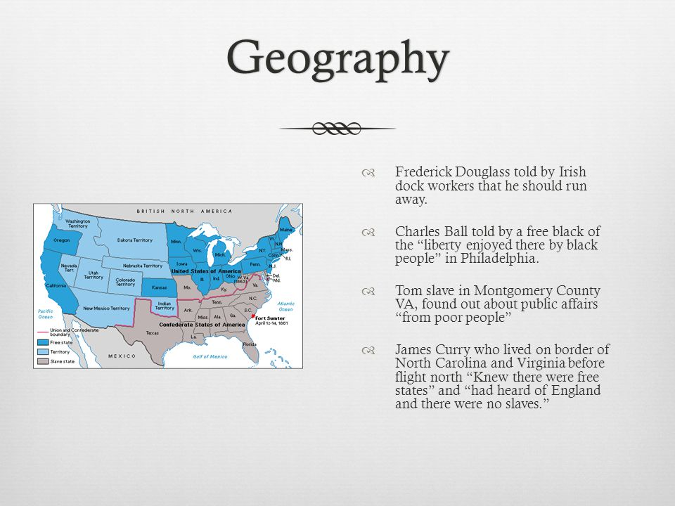 Geography  Frederick Douglass told by Irish dock workers that he should run away.