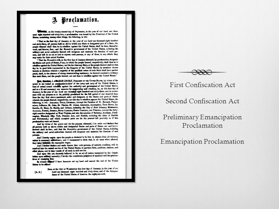 First Confiscation Act Second Confiscation Act Preliminary Emancipation Proclamation Emancipation Proclamation