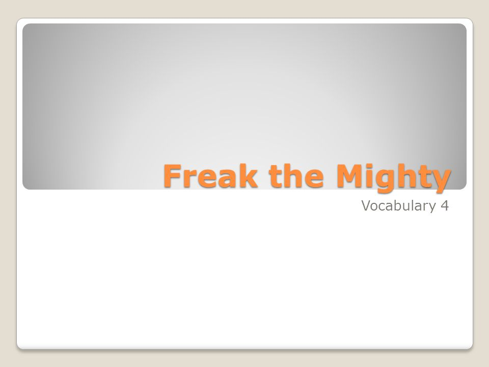 Freak the Mighty Vocabulary 4