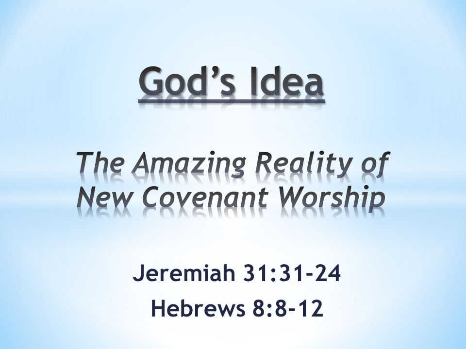 Jeremiah 31:31-24 Hebrews 8:8-12